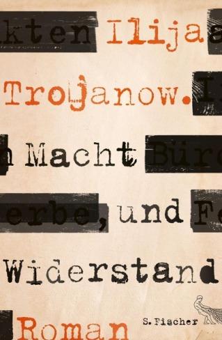 Fischer Trojanow Macht und Widerstand