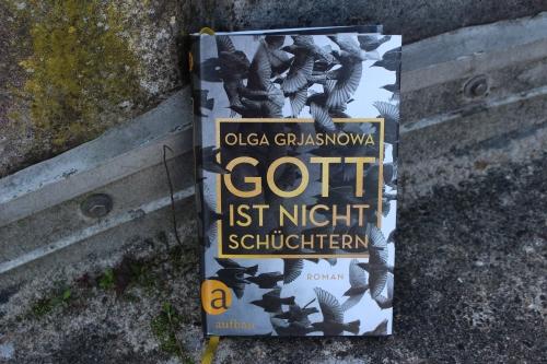 Olga Grjasnowa Gitt ist nicht schüchtern Aufbau