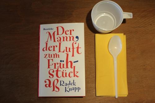 Radek Knapp Der Mann der Luft zum Frühstück aß Deuticke Hanser Verlage