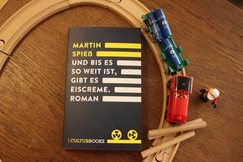 Martin Spieß Und bis es so weit ist gibt es Eiscreme Culturbooks