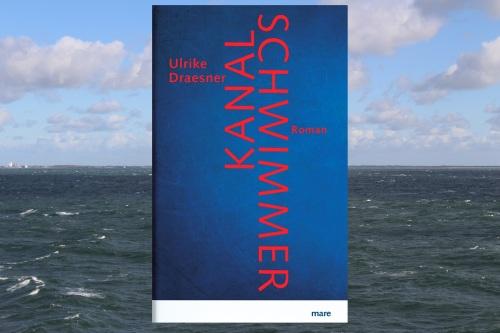 Ulrike Draesner Kanalschwimmer mare