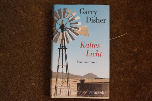 Garry Disher Kaltes Licht Unionsverlag