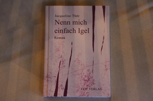 Jacqueline Thör Nenn mich einfach Igel Elif Verlag