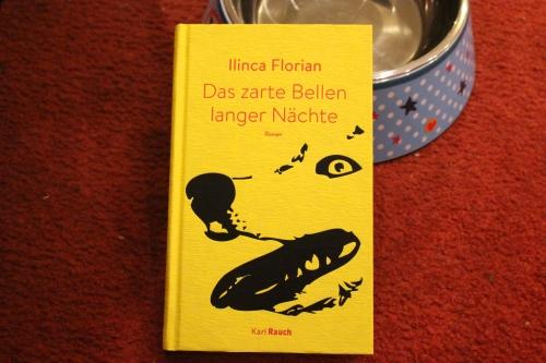 Ilinca Florian Das zarte Bellen langer Nächte Karl Rauch Verlag