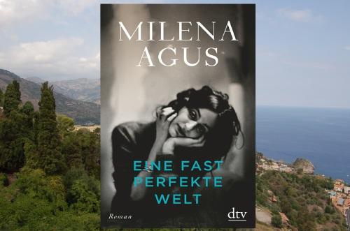 Milena Agus Eine fast perfekte Welt dtv