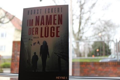 Horst Eckert Im Namen der Lüge Heyne