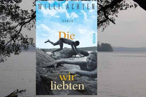 Willi Achten Die wir liebten Piper