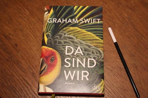 Graham Swift Da sind wir dtv