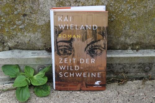Kai Wieland Zeit der Wildschweine Klett-Cotta